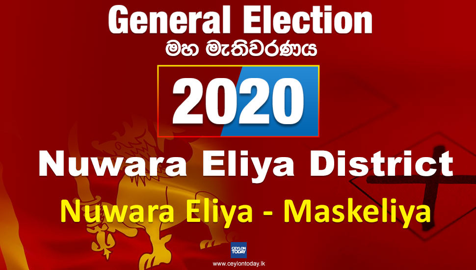 General Election 2020: Maskeliya electorate - Kandy District