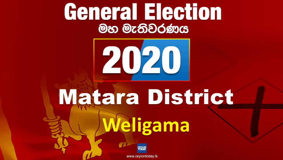 General Election 2020: Matara District - Weligama electorate