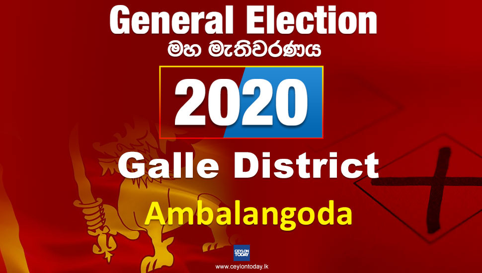 General Election 2020: Galle District - Ambalangoda electorate
