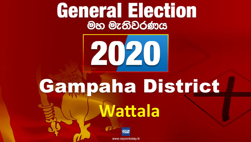 General Election 2020: Wattala electorate - Gampaha District