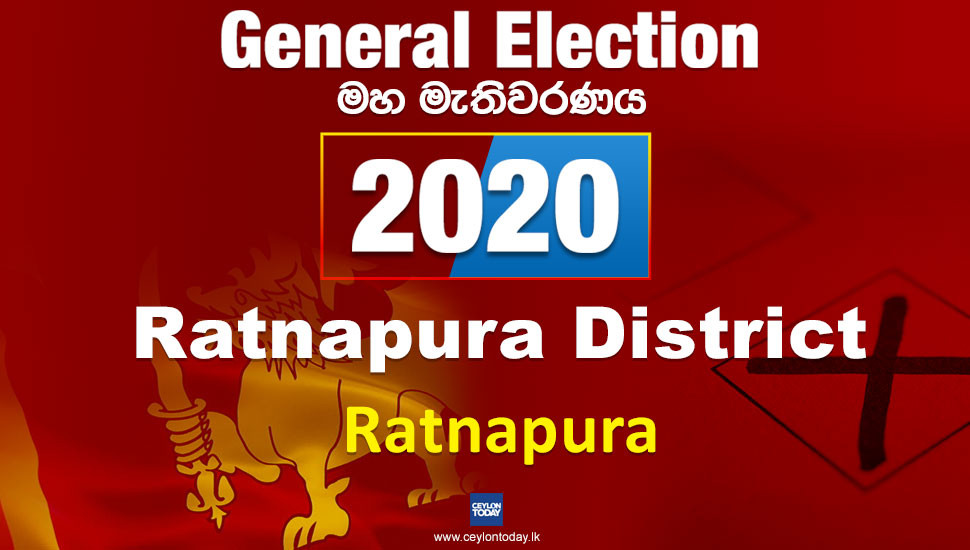 General Election 2020: Ratnapura electorate - Ratnapura District