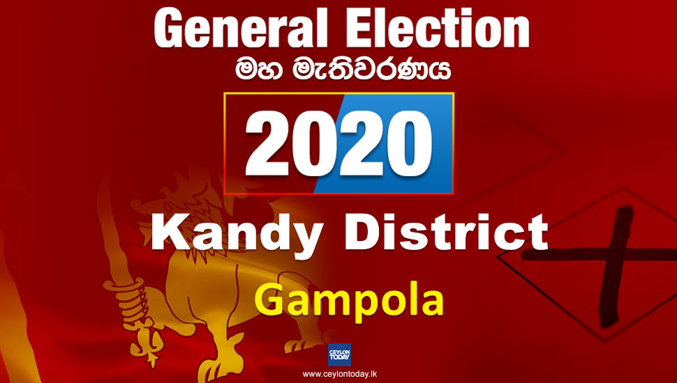 General Election 2020: Gampola electorate - Kandy District