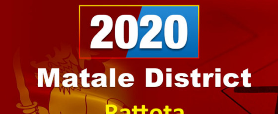 General Election 2020:  Rattota electorate - Matale District