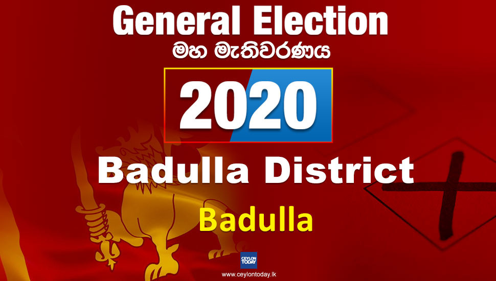General Election 2020: Badulla electorate - Badulla District