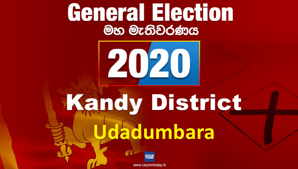 General Election 2020: Ududumbara electorate - Kandy District