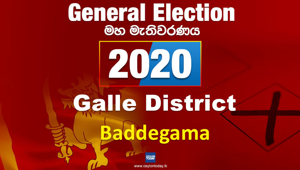 General Election 2020: Galle District - Baddegama electorate