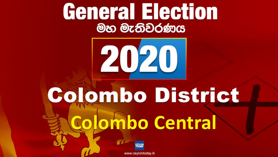 General Election 2020: Colombo Central electorate - Colombo District