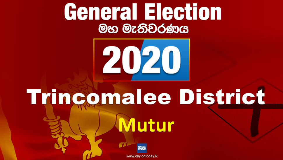 General Election 2020: Mutur electorate - Trincomalee District