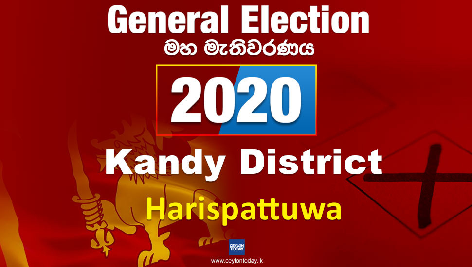 General Election 2020:  Harispattuwa electorate - Kandy District