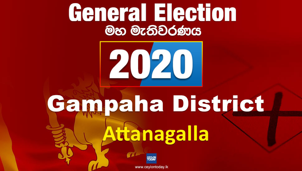 General Election 2020: Attanagalla electorate - Gampaha District