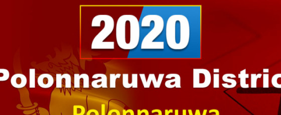 General Election 2020: Polonnaruwa electorate -Polonnaruwa District