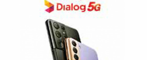 Dialog 5G trial network available for Samsung S21 series